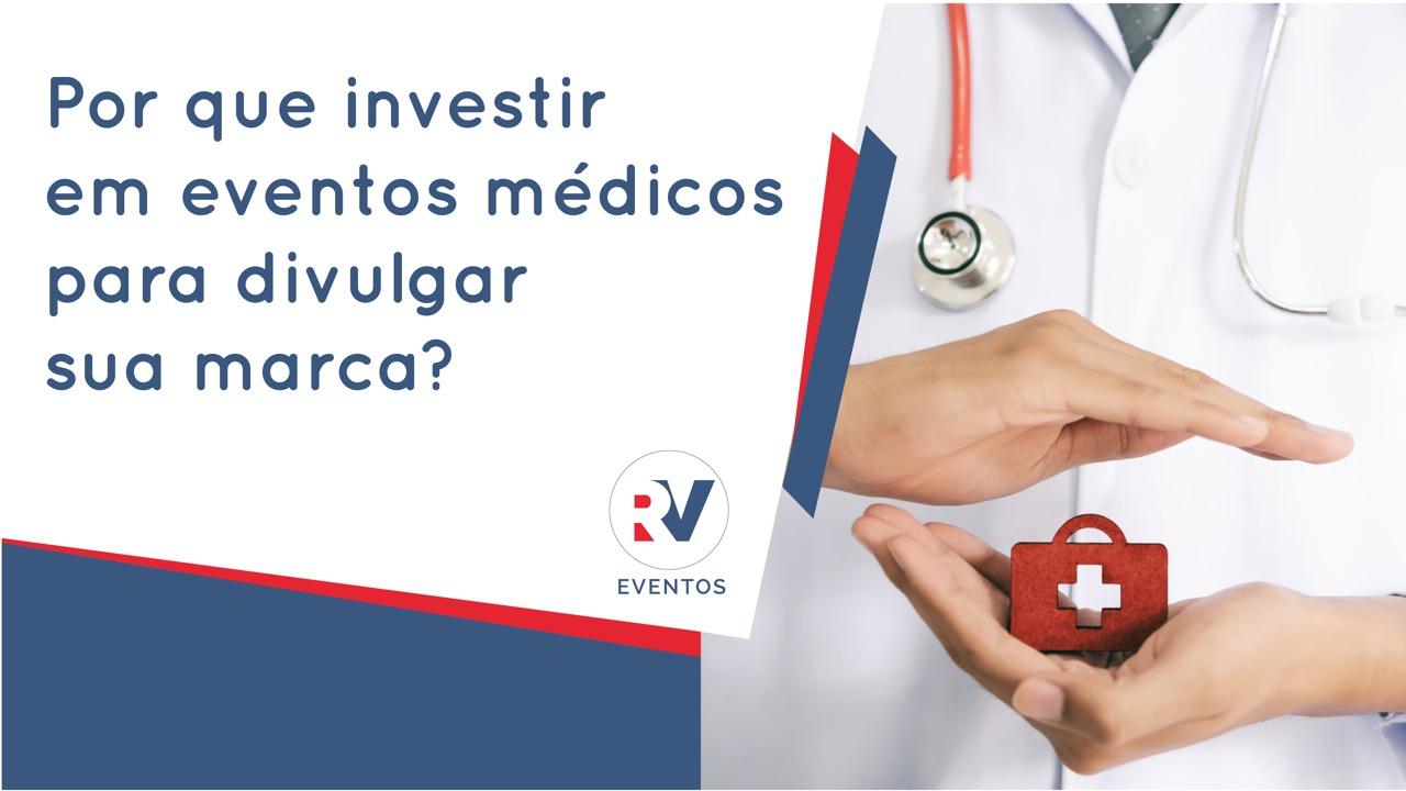 Por que investir em eventos médicos para divulgar sua marca?